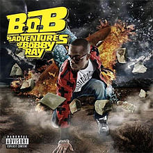 Обложка альбома B.o.B «B.o.B Presents: The Adventures of Bobby Ray» (2010)