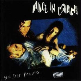 Обложка альбома Alice in Chains «We Die Young» (1990)