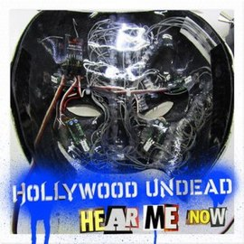 Обложка сингла Hollywood Undead «Hear Me Now» (2010)