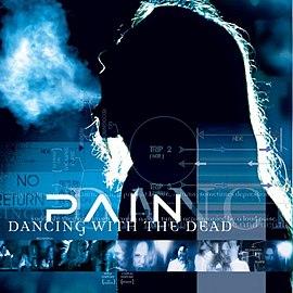 Обложка альбома Pain «Dancing with the Dead» (21 марта 2005 года)