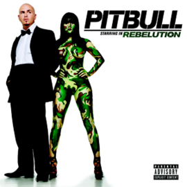 Обложка альбома Pitbull «Pitbull Starring in Rebelution» (2009)