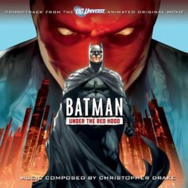 Обложка альбома Кристофер Дрейк «Batman: Under the Red Hood:Soundtrack from the DC Universe Animated Original Movie[4]» ()
