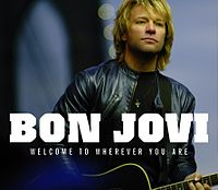 Обложка сингла «Welcome to Wherever You Are» (Bon Jovi, 2006)