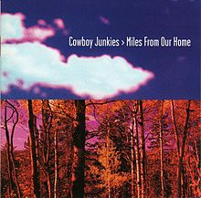 Обложка альбома Cowboy Junkies «Miles from Our Home» (1998)