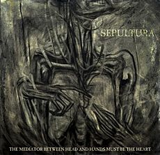 Обложка альбома Sepultura «The Mediator Between Head and Hands Must Be the Heart» (2013)