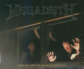 Обложка сингла Megadeth «Train of Consequences» (1994)