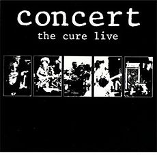 Обложка альбома The Cure «Concert: The Cure Live» (1984)