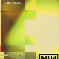Обложка сингла «Into the Void» (Nine Inch Nails, )
