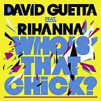 Обложка сингла «Who's That Chick?» (Дэвида Гетта при участии Rihanna, {{{Год}}})