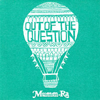 Обложка сингла «Out of the Question» (Mumm-Ra, 2006)