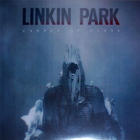 Обложка сингла Linkin Park «Castle of Glass» (2012)