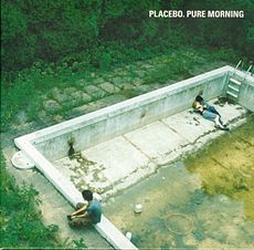 Обложка сингла «Pure Morning» (Placebo, 1998)