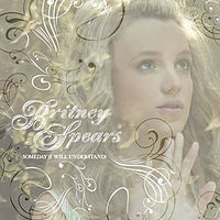 Britney Spears - Someday (I Will Understand) EP
