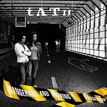 Обложка альбома t.A.T.u. «Dangerous and Moving» (2005)