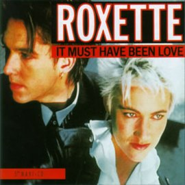 Обложка сингла Roxette «It Must Have Been Love» (1987)