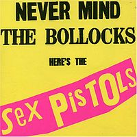 Обложка альбома Sex Pistols «Never Mind the Bollocks, Here's the Sex Pistols» (1977)
