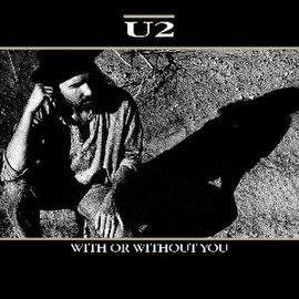 Обложка сингла U2 «With or Without You» (1987)
