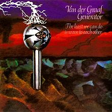 Обложка альбома Van der Graaf Generator «The Least We Can Do is Wave to Each Other» (1970)