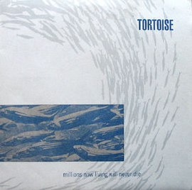Обложка альбома Tortoise «Millions Now Living Will Never Die» (1996)