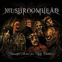Обложка альбома Mushroomhead «Beautiful Stories for Ugly Children» (2010)