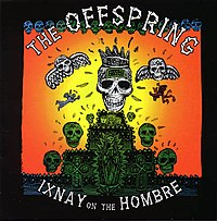 Обложка альбома The Offspring «Ixnay On The Hombre» (1997)