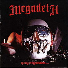 Обложка альбома Megadeth «Killing is my Business... and Business Is Good!» (1985)