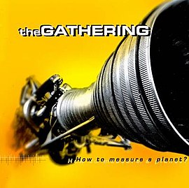 Обложка альбома The Gathering «How to Measure a Planet?» (1998)