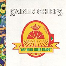 Обложка альбома Kaiser Chiefs «Off With Their Heads» (2008)