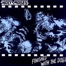 Обложка альбома Holy Moses «Finished with the Dogs» (1987)