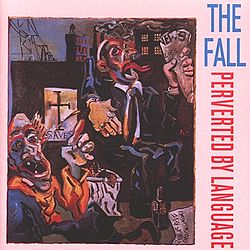 Обложка альбома The Fall «Perverted by Language» (1983)