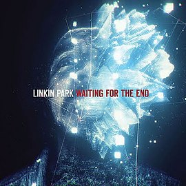 Обложка сингла Linkin Park «Waiting for the End» (2010)