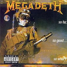 Обложка альбома Megadeth «So Far, So Good... So What!» (1988)