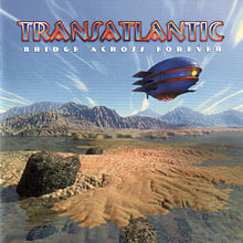 Обложка альбома Transatlantic «Bridge Across Forever» (2001)
