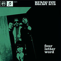 Обложка сингла «Four Letter Word» (Beady Eye, 2011)