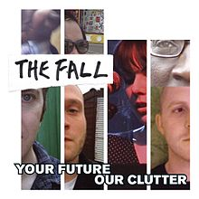 Обложка альбома The Fall «Your Future Our Clutter» (2010)