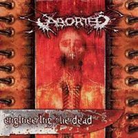 Обложка альбома Aborted «Engineering The Dead» (2001)