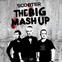 Обложка альбома Scooter «The Big Mash Up» (2011)