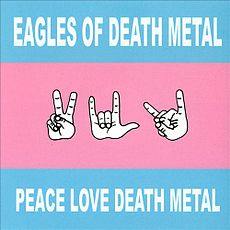 Обложка альбома Eagles of Death Metal «Peace, Love, Death Metal» (2004)