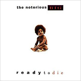 Обложка альбома The Notorious B.I.G. «Ready To Die» (1994)