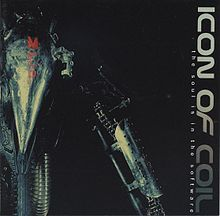 Обложка альбома Icon of Coil «The Soul Is In The Software» (2002)