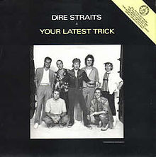 Обложка сингла «Your Latest Trick» (Dire Straits, 1986)