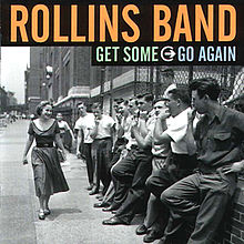 Обложка альбома Rollins Band «Get Some Go Again» (2000)