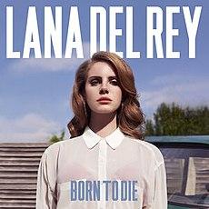 Обложка альбома Ланы Дель Рей «Born to Die» (2012)