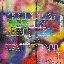 Обложка сингла «Every Teardrop Is a Waterfall» (Coldplay, 2011)
