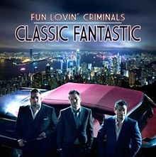 Обложка альбома Fun Lovin' Criminals «Classic Fantastic» (2010)