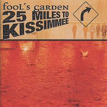 Обложка альбома Fool's Garden «25 Miles to Kissimmee» (2003)