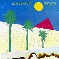 Обложка альбома The Cure «Boys Don't Cry» (1980)