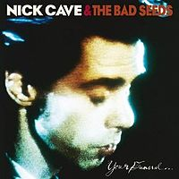 Обложка альбома Nick Cave and the Bad Seeds «Your Funeral… My Trial» (1986)
