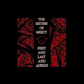 Обложка альбома The Sisters of Mercy «First and Last and Always» (1985)