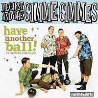 Обложка альбома Me First and the Gimme Gimmes «Have Another Ball» (2008)